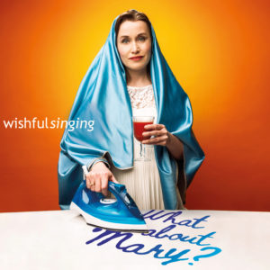 CD What about Mary? | Wishful Singing